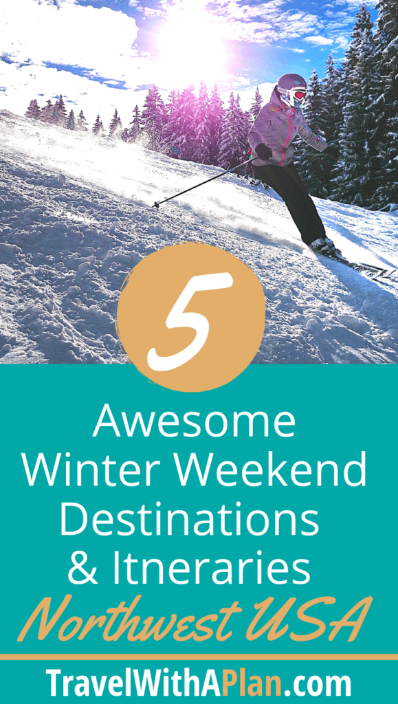 Click here for 5 awesome itineraries for Northwest Winter Weekend Getaways from Top U.S. family travel blog, Travel With A Plan!  #Northwestwintergetaways #bestnorthwestwintergetaways #bestnorthwestweekendgetaways #bestplacestogointhenorthwest #bestwintervacationswithsnow #familywinterweekendgetaways #wintergetaways #northwestwinterweekendgetaways