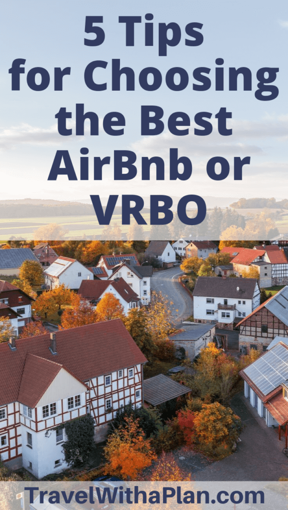 Top U.S. travel blog Travel With A Plan shares their insider tips how to to select and book the best VRBO rentals!  Click here for their exclusive tips when choosing a vacation rental!  #VRBO #VRBOtipsrentals #VRBOtips #VRBOrentaltips #tipsforVRBO