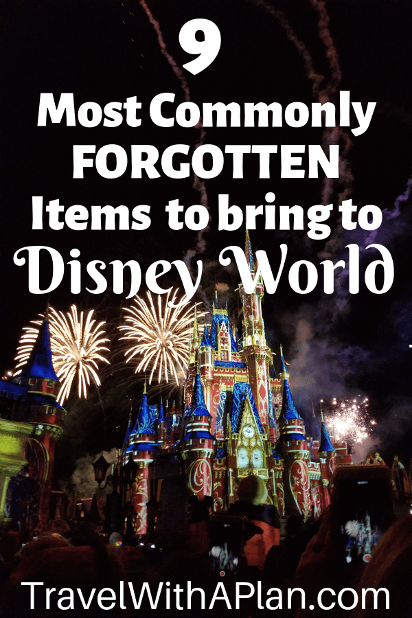 Top U.S. family travel blog Travel With A Plan helps complete your Disney packing list with these Top 9 Most Forgotten Items to bring to Disney World!  Get the ultimate Disney packing reminders here! #Disneypackinglist #ultimatedisneypackinglist #packinglistfordisney #packinglistfordisneyworld #thingstobringtoDisneyWorld #thingsforgottenwhenpacking #thingsyouneedforDisneyWorld #disneyworldpackinglist