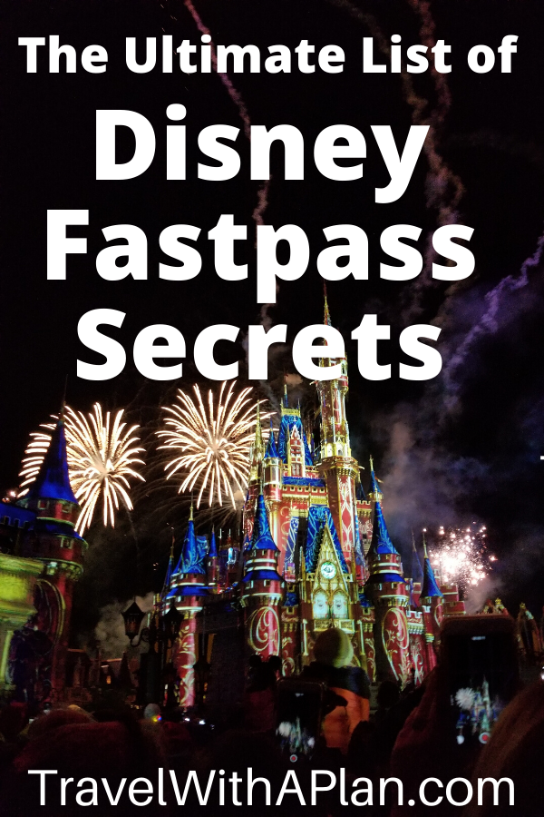 Top US Travel Blog, Travel With A Plan, shares their list of the Ultimate Disney Fastpass Secrets