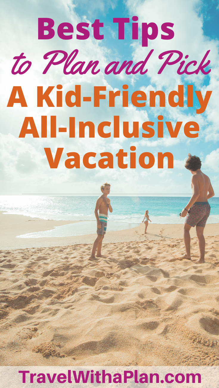 Need help on where to start when planning a kid-friendly all-inclusive vacation?  We'll walk you through all of the steps to consider when taking an epic all-inclusive vacation with kids!  #kidfriendlyallinclusive #familyvacationtips #familyfriendlyallinclusive #allinclusiveresorts #beachvacationswithkids #tipsforplanninganallinclusivevacation
