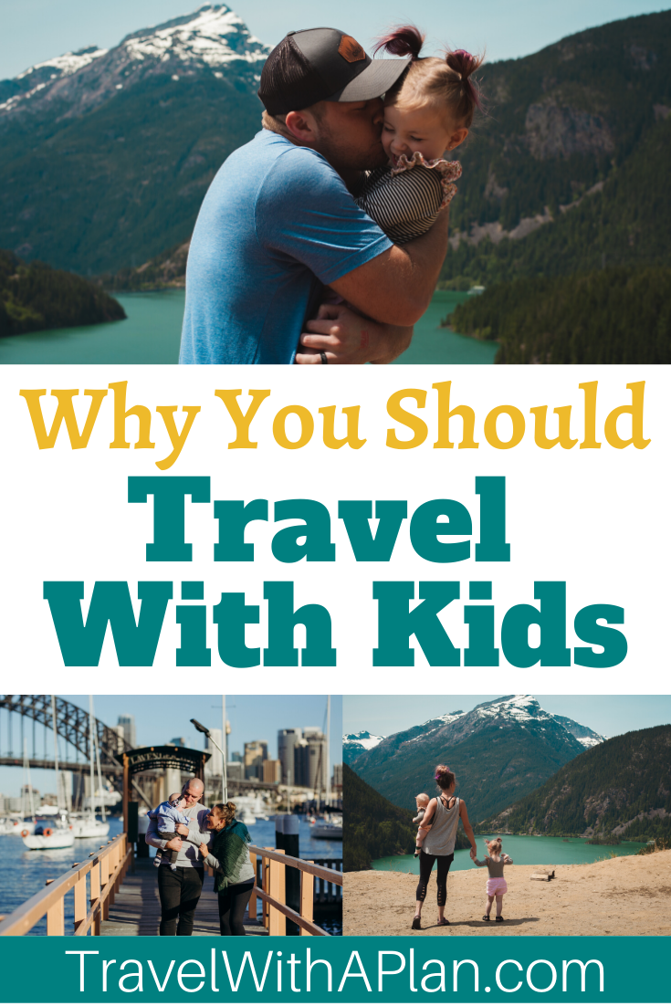 Top U.S. family travel blog, Travel With A Plan, explains 8 unexpected benefits of family travel!