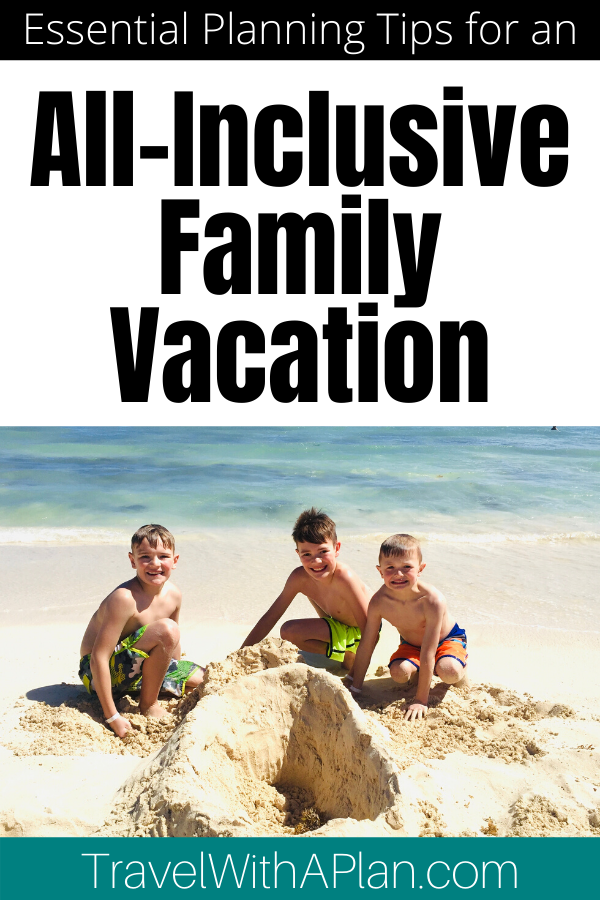 Need help on where to start when planning a kid-friendly all-inclusive family vacation?  We'll walk you through all of the steps to consider when taking an epic all-inclusive vacation with kids!  #kidfriendlyallinclusive #familyvacationtips #familyfriendlyallinclusive #allinclusiveresorts #beachvacationswithkids #tipsforplanninganallinclusivevacation