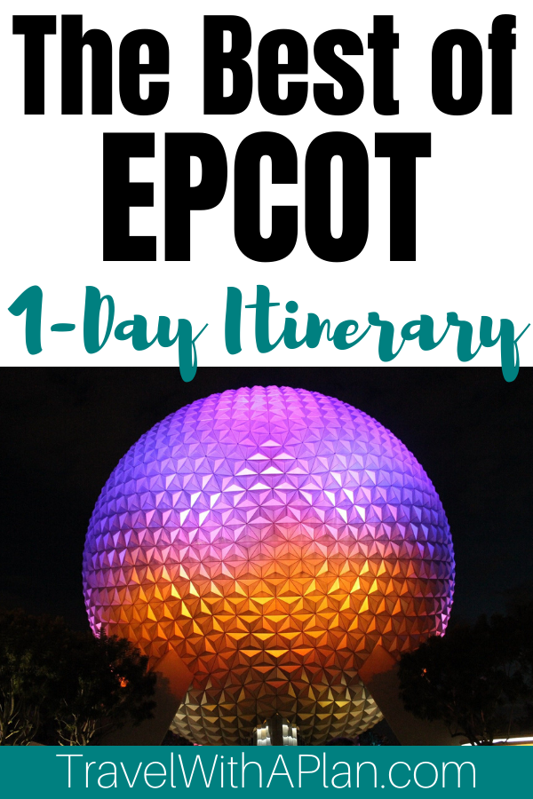 1 Day Epcot Touring Plan | Disney | Travel with a Plan