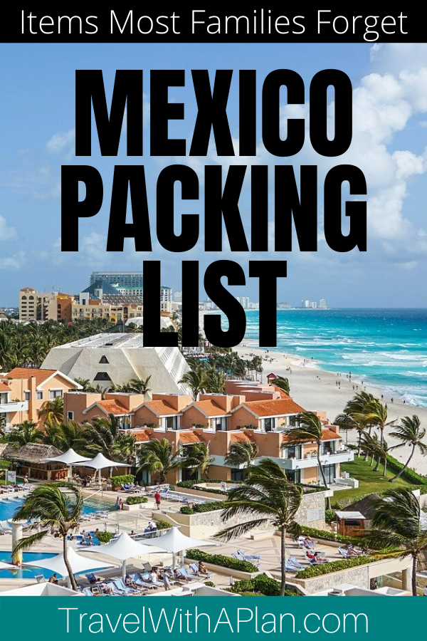 Get our ultimate Mexico packing list as well as find out the Top 9 most forgotten items!  Don't leave anything off of your list on what to pack for Mexico after you get these great tips!  #Mexicopackinglist #whatotpackforMexico #Mexicopackingessentials #whatotbringtoMexico #familyvacationpackinglist