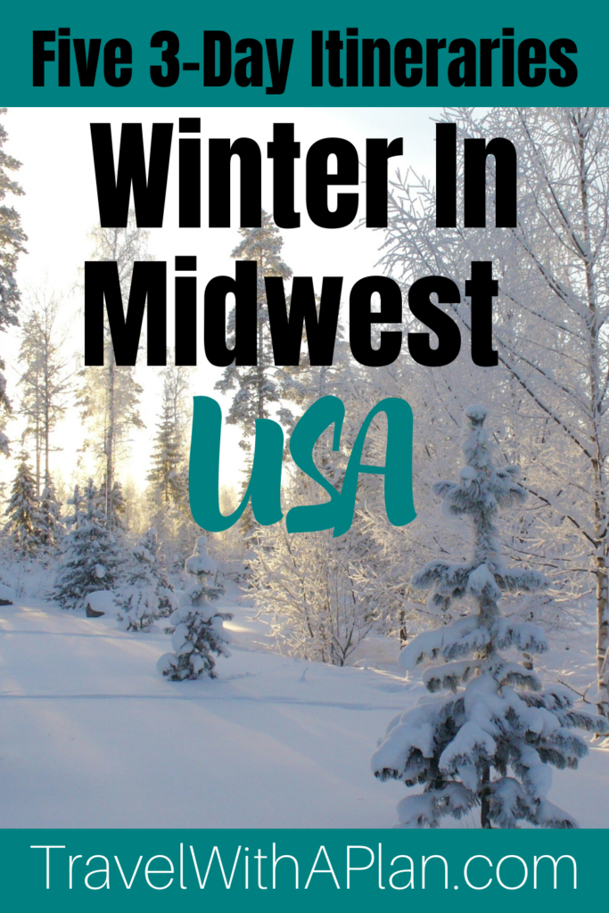Click here to discover 5 awesome Midwest Winter Weekend Getaways to help beat the winter blues!  Top U.S. travel blogs shares detailed itineraries!  #midwestweekendgetaway #midwestwinterweekendgetaway #affordableweekendgetaways #Midwestwintergetaways #Midwestfamilyweekendgetaways #thingstodointhewinter  #midwestweekendgetaways #midwestweekends #daytripsfromchicagoinwinter #travelwithaplan #midwesttravel