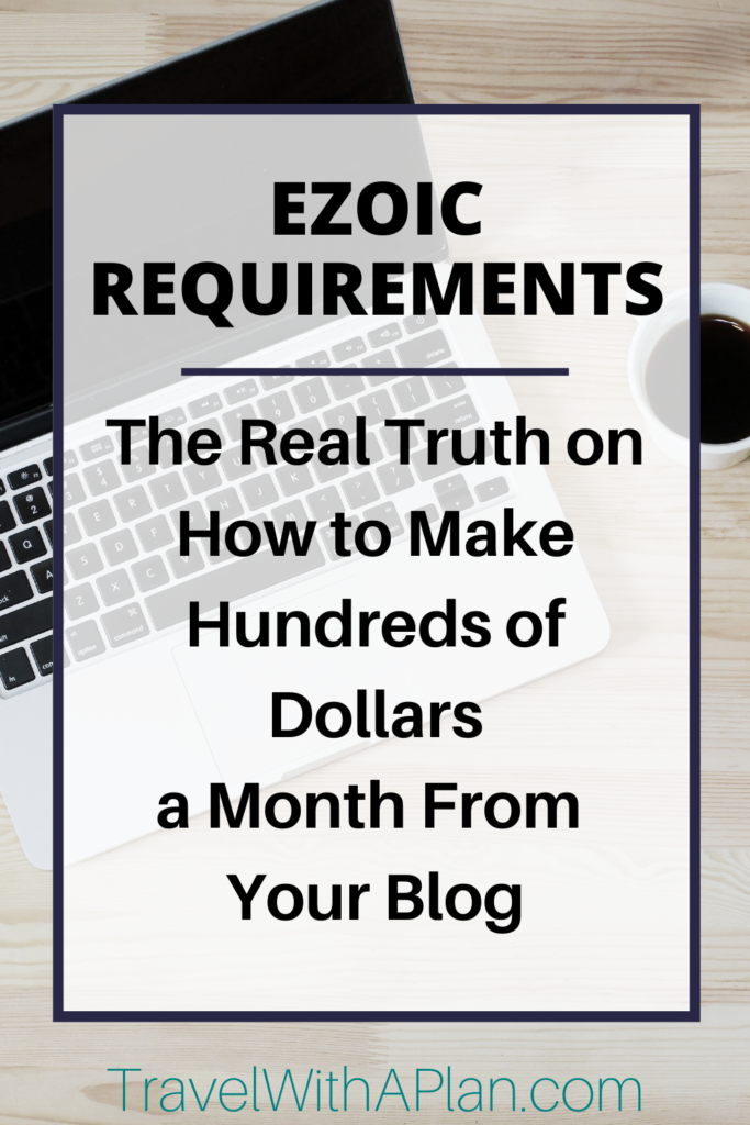 If you can't meet Mediavine's 50,000 visit per month quota, be sure to check out Ezoic!  Top U.S. travel blog, Travel With A Plan, details the Ezoic requirements needed to qualify for this data-driven ad and site speed platform.  Click here now!  #adrevenue #displayads #websitedesign #bloggingincome #blogmonetization