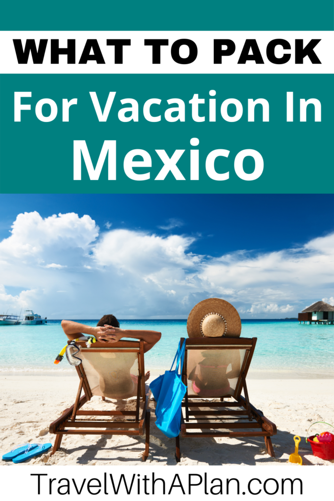 Find out what to pack for Mexico from Top US Family Travel Blog, Travel With A Plan!