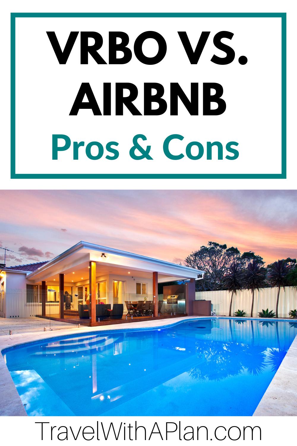 Discover the differences between VRBO vs. AIRBNB from Top U.S. familiy travel blog, Travel With A Plan!