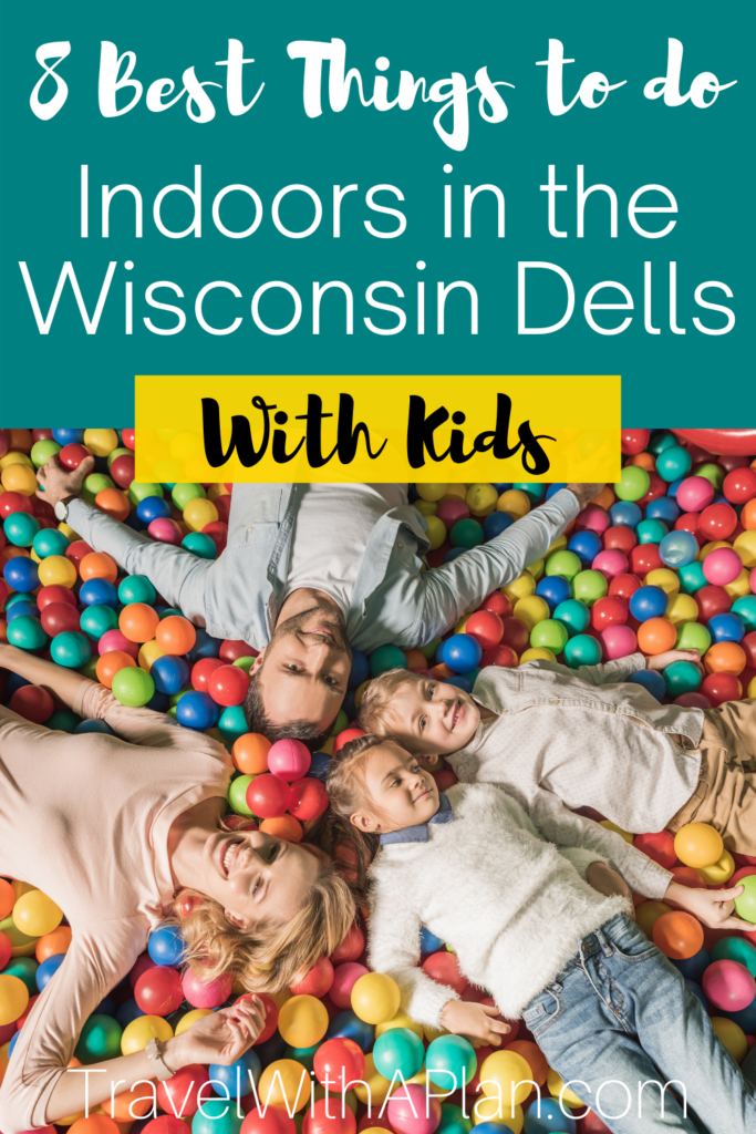 Here's our list of the best Wisconsin Dells indoor activities that are perfect for families with children, from Top U.S. family travel blog, Travel With A Plan.