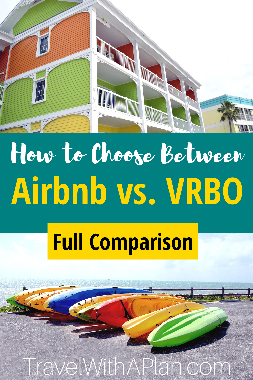Learn the differences between VRBO vs. Airbnb from Top US Family Travel Blog, Travel With A Plan!