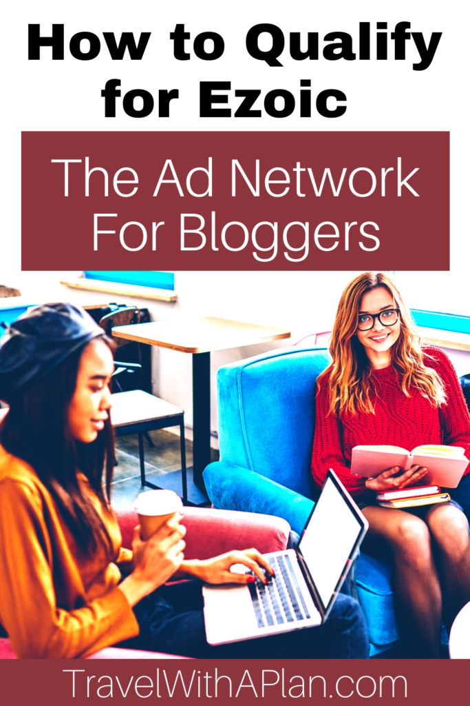 Want to know the Ezoic requirements necessary to start earning hundreds of dollars of passive income from blogging every month!  Click here, from US top blogger, Travel With A Plan!