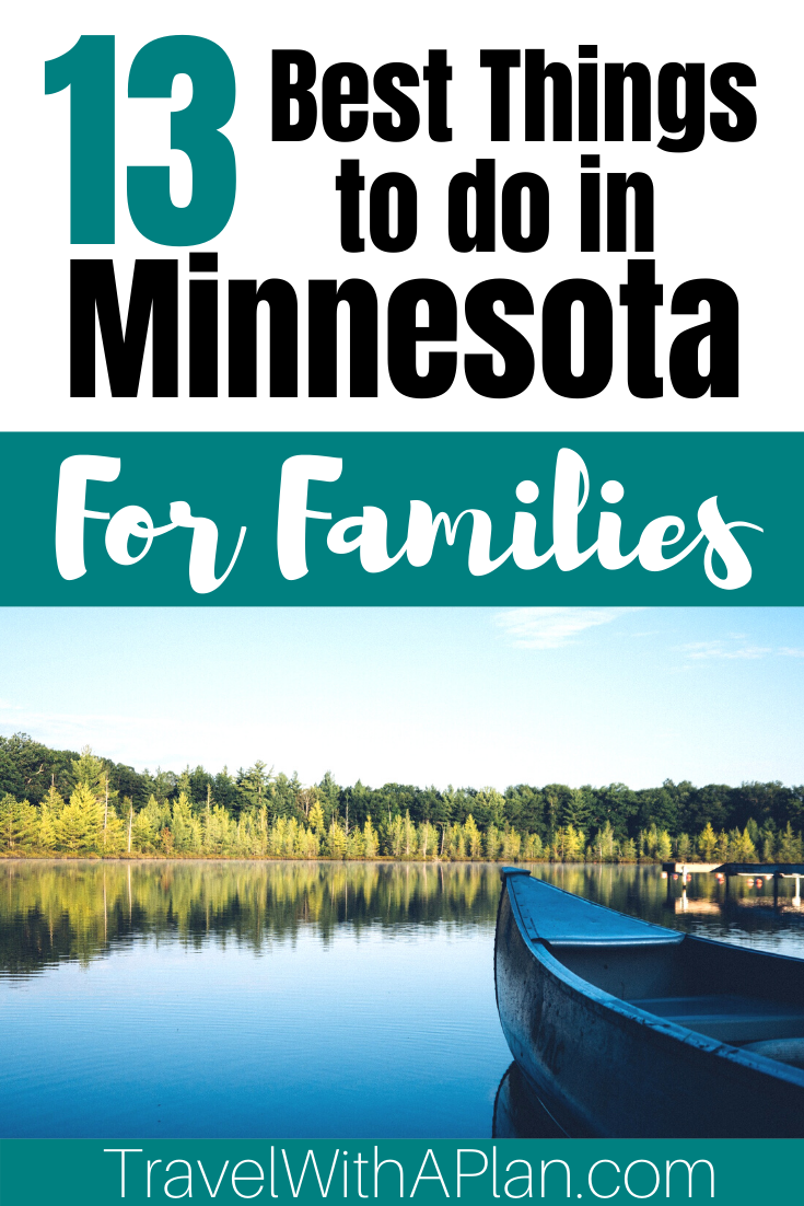 Click here to plan your Minnesota Bucket List that will include the best things to do in Minnesota from Top US Family Travel Blog, Travel With A Plan!