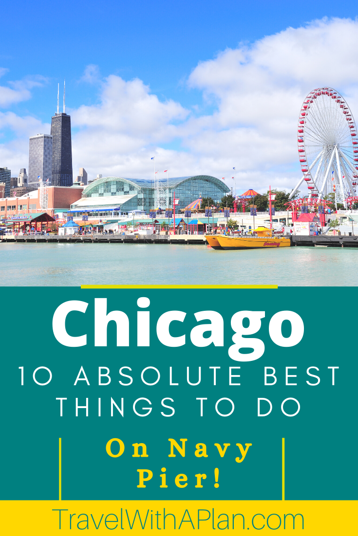 Find out the best things to do at Navy Pier Chicago from Top US Family Travel Blog, Travel With A Plan!