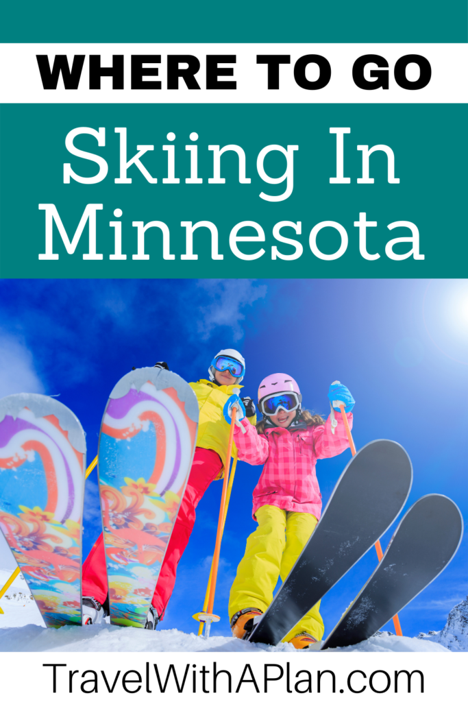 Find out the best place to go skiing in Minnesota from top US Family Travel Blog, Travel With A Plan! #winterfun #wintertravel #Minnesota
