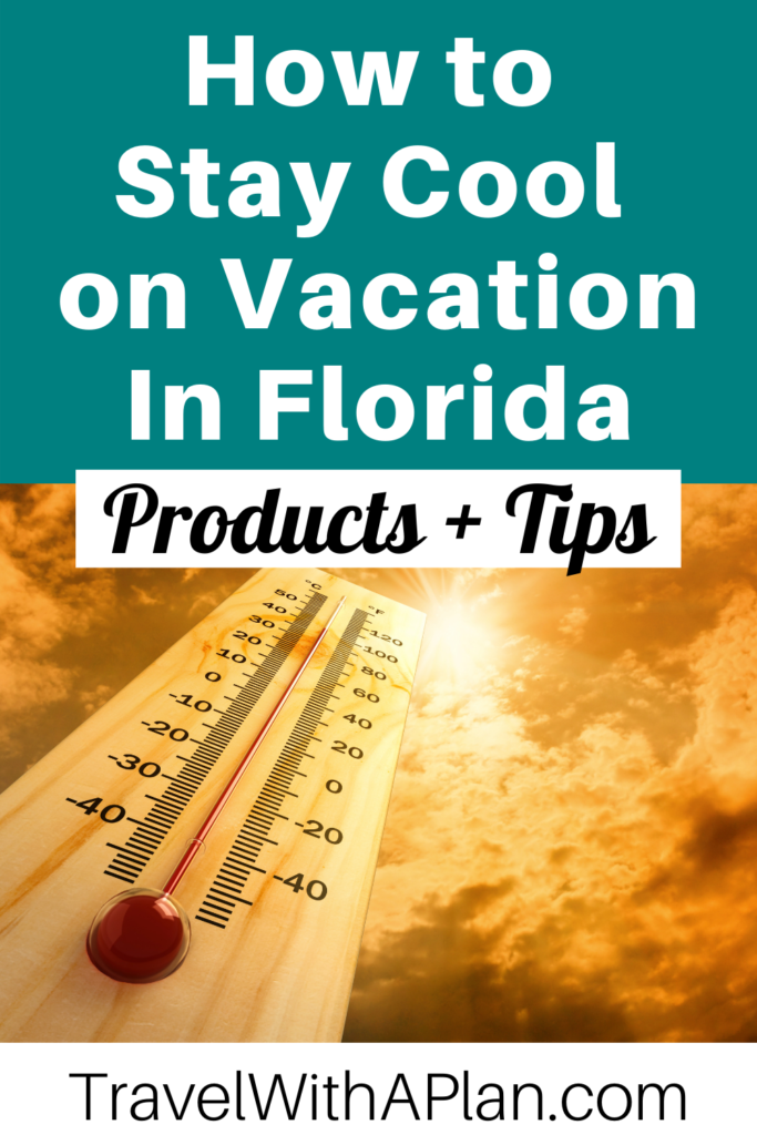 If you're wondering how to stay cool in Florida while on vacation, here's a list of our favorite tips and products to beat the Florida heat!  From Top U.S. family travel blog, Travel With A Plan! #familytravel #Florida