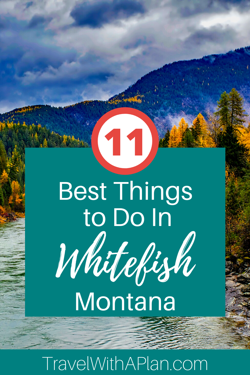 Find out the best things to do in Whitefish, Montana from Top US Family Travel Blog, Travel With A Plan!
