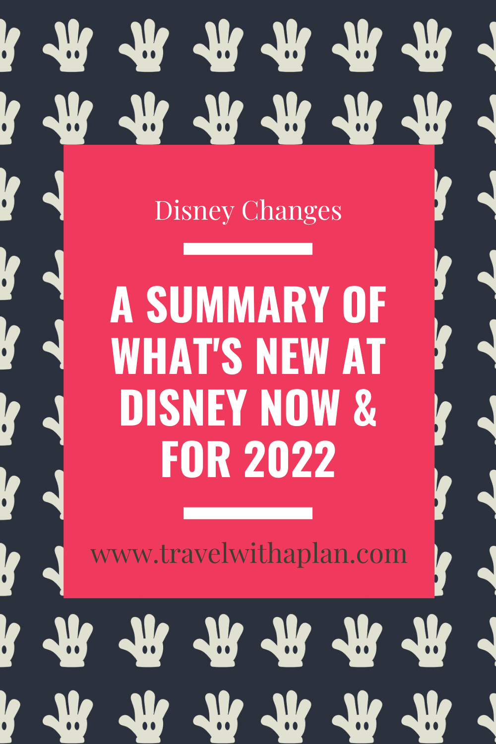 Read on for the Walt Disney World changes that you need to know about now, for 2022, and beyond from top U.S. family travel blog, Travel With A Plan.